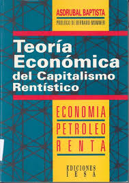 Teoría económica del capitalismo rentístico